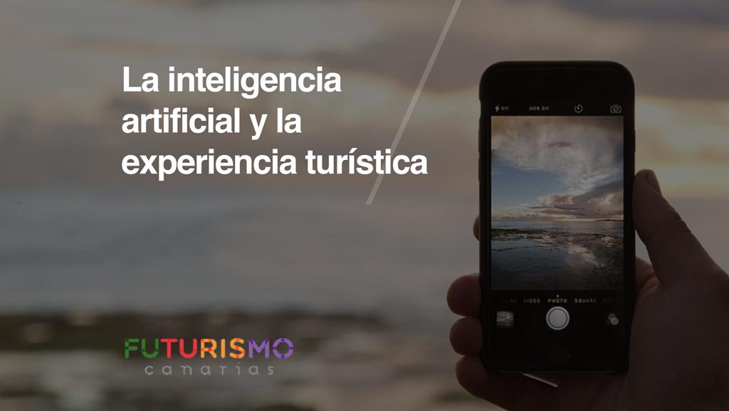La inteligencia artificial y su futuro en el Turismo Digital